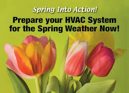 Spring into Action! Prepare your HVAC System for the Spring weather now!